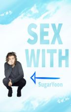 Sex With Styles ➽ Harry Styles [HIATUS] by SugarYoon