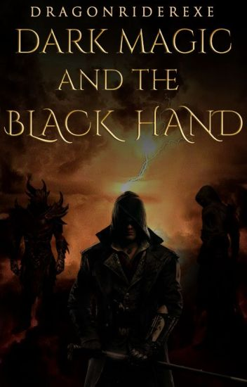 Dark Magic and the Black Hand (Book 4 of the Shadow Chronicles)