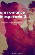 Um Romance inesperado 2 by viih_santos16