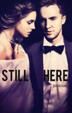 Still Here by JillDillion