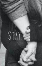 Stay with me by GinaDeHostymapaytomC