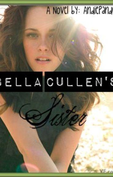 Bella Cullen's Sister - Twilight Fan Fiction