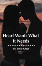 Heart Wants What It Needs by mysticalwriterx