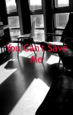 U can't save me by brielle2611