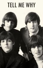 Tell Me Why (German Beatles Fanfiction) by PaulLenn0n