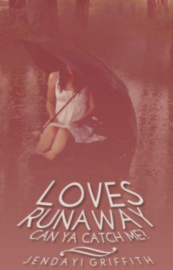 loves runaway