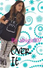 Over It by abbydancesx