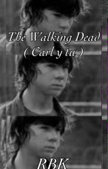 The Walking dead ( Carl y tu )
