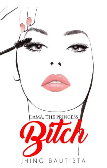 DAMA: The Princess Bitch (PUBLISHED UNDER POP FICTION)