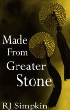 Made From Greater Stone  (Book one in the Stone Series) - SAMPLE ONLY by RJSimpkin