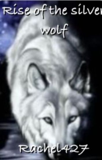 Rise of the Silver Wolf (sister story)