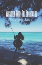 Vacation with the shaytards (a shaytards fanfic) by shaytards_love