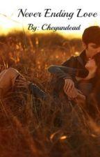 Never Ending Love by Cheyundead