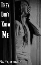 They Don't Know Me by Express12