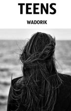 TEENS by Wadorik