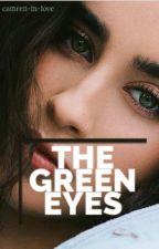 The Green Eyes by Camren-in-love