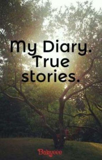 My Diary. True stories.