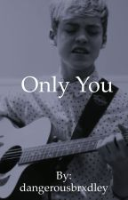 only you //. reece bibby (stereo kicks) by dolanbws