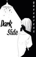 [TBH I] Dark Side by queenrexx