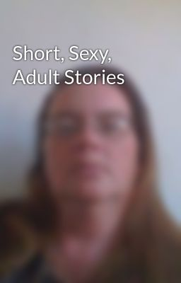 Short, Sexy, Adult Stories