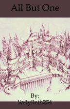 All But One [A Marauder's Era FanFic] by heavyxdirtyxsouls