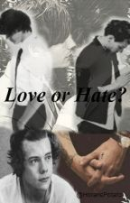 Love or Hate? *Larry Stylinson* (BoyxBoy) by fakelovve