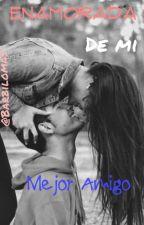 Enamorada de mi Mejor Amigo by Barbilomas