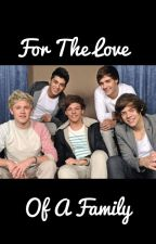 For The Love of a Family by 1D_Always5outof5