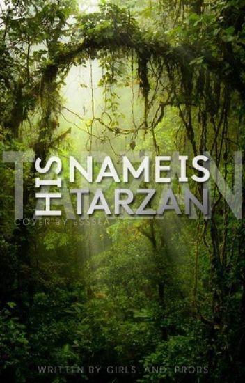 His Name is Tarzan ✔️