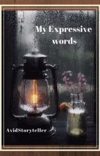 My expressive words by Oblivious2theworld