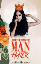The Ultimate Man Hater by MsRedMonster