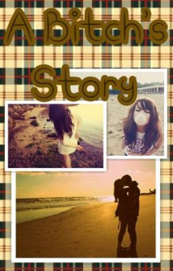 a bitch's story