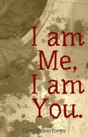 I am Me, I am You.