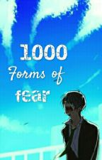 1000 Forms of Fear | #1 THIS IS ACTING SAGA [HIATUS] by anoniblast25