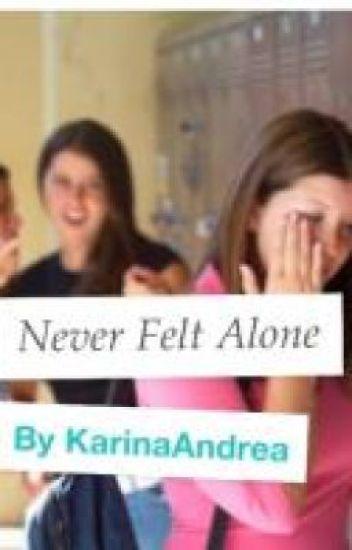 Never Felt Alone