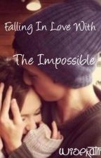 Falling In Love With The Impossible (a Luke Hemmings Fanfic) by wisekatniss