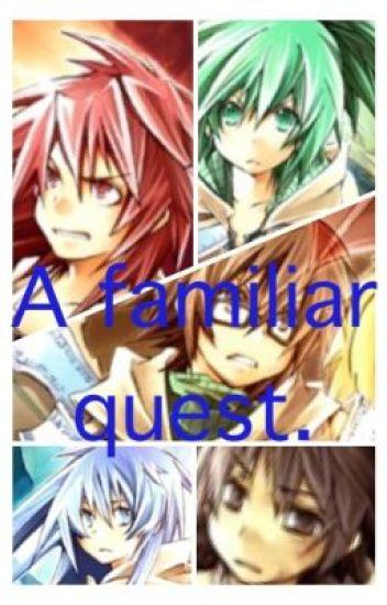 A Familiar quest.