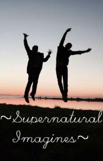 ~Supernatural Imagines~