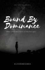 Bound By Dominance by -Miss-Horror-Story-