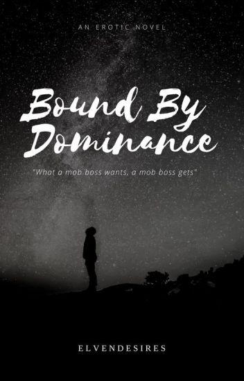 Bound By Dominance