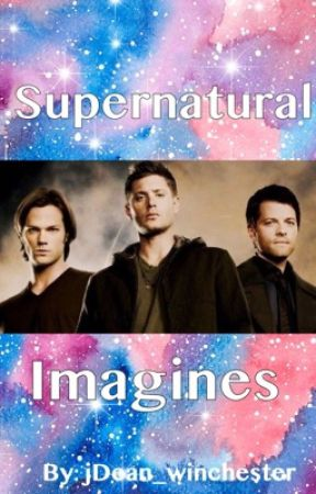 Supernatural imagines [requests open] by jDean_Winchester