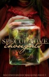 SpeculativeThoughts - Quarterly Fantasy Magazine  Vol. 2 by SpeculativeThoughts