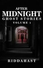 After Midnight Ghost Stories by Riddahast