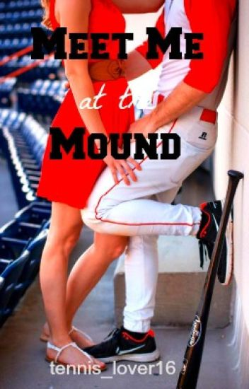 Meet Me at the Mound