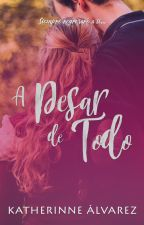 A pesar de todo © [COMPLETA]  by Therinne