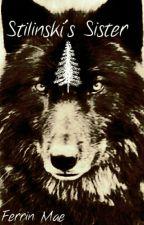 Stilinski's Sister (Teen Wolf Fanfiction) by stilinski_mccall_