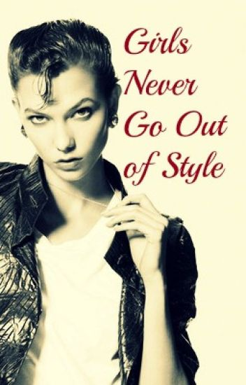 Girls Never Go Out of Style - A Kaylor Fanfic