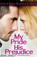 My Pride, His Prejudice by JenniJames