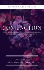 Conjunction |Book One| Edward Cullen by lucasrobertskywalker