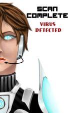 Scan Complete: Virus Detected! by Oraclespeaker